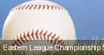 Eastern League Championship Series tickets