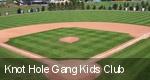Knot Hole Gang Kids Club tickets