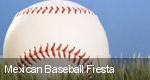 Mexican Baseball Fiesta tickets